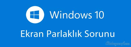 windows10 Ekran Parlaklık Sorunu Çözümü