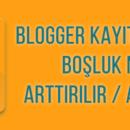 Blogger Kayıtlar Arası Boşluk Azaltma / Artırma