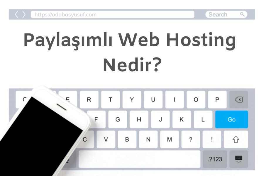 Paylaşımlı Shared Web Hosting Nedir?
