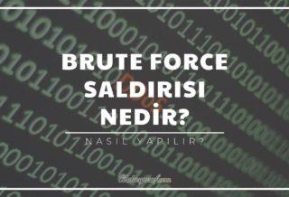 Brute Force Saldırısı Nedir Nasıl Yapılır